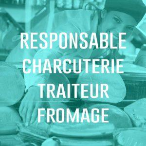 Responsable Charcuterie Traiteur Fromage