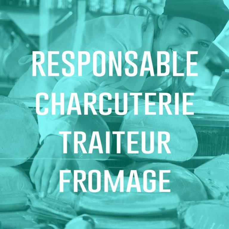 Responsable Charcuterie Traiteur Fromage (H/F)