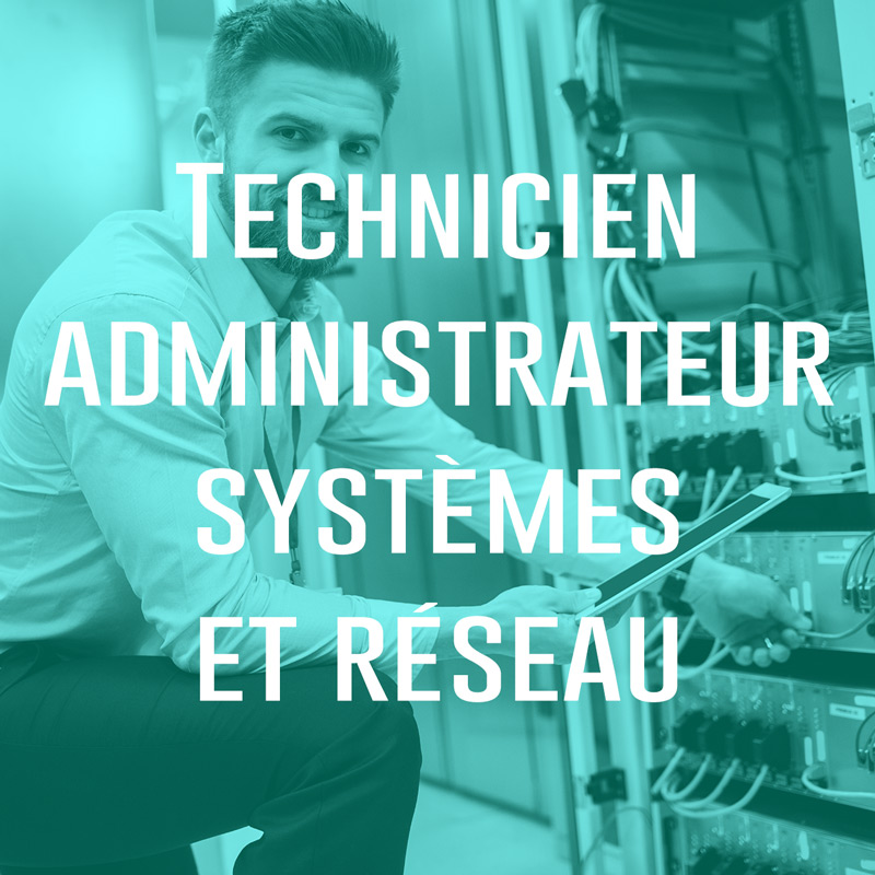 Technicien administrateur systèmes et réseau