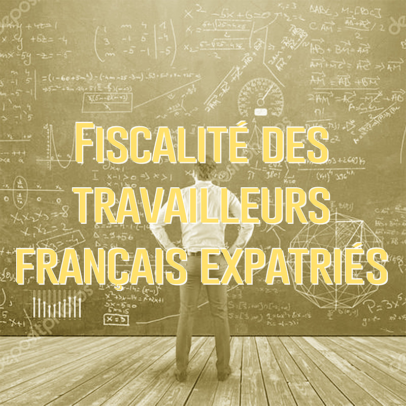 Fiscalité des travailleurs français vivant à l'étranger, un casse-tête en passe de se résoudre ?